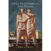 Guilt, Responsibility, and Denial by Eric Gordy