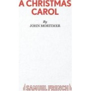 A Christmas Carol: Play by Sir John Mortimer