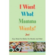 I Want What Mamma Wants! by Jozi