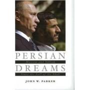 Persian Dreams by John W. Parker