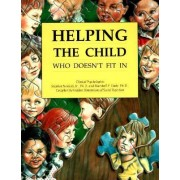 Helping the Child Who Doesn't Fit by Stephen Nowicki