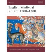 English Medieval Knight 1200-1300 by Christopher Gravett