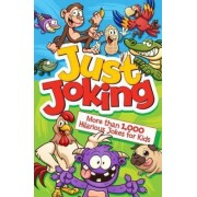 Just Joking! More Than 1,000 Hilarious Jokes for Kids by Arcturus Publishing