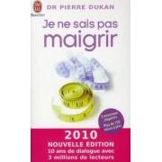 Je NE Sais Pas Maigrir by Pierre Dukan