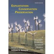 Exploitation Conservation Preservation by Susan L. Cutter