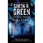 Dead Man Walking by Simon R. Green