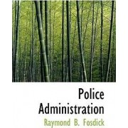 Police Administration by Raymond Blaine Fosdick