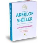 La pescuit de fraieri - George A. Akerlof Robert J. Shiller