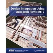 Design Integration Using Autodesk Revit 2017 (Including Unique Access Code) by Daniel Stine