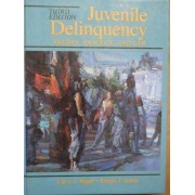 Juvenile Delinquency Theory, Practice, And Law - Larry J. Siegel Joseph J. Senna