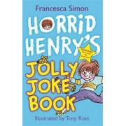 Horrid Henry's Jolly Joke Book by Francesca Simon