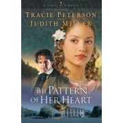 The Pattern of Her Heart by Tracie Peterson