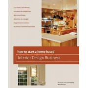 How to Start a Home-Based Interior Design Business by Nita Phillips