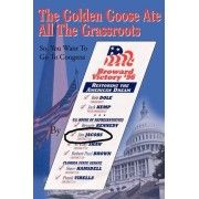 The Golden Goose Ate All the Grassroots by Jim Jacobs