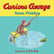 Curious George Goes Fishing by H. A. Rey