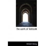 The Work of Botticelli by Richard Davey