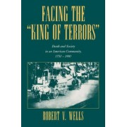 Facing the 'King of Terrors' by Robert V. Wells