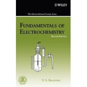 Fundamentals of Electrochemistry by Vladimir S. Bagotsky
