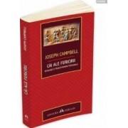 Cai Ale Fericirii - Joseph Campbell