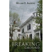 Breaking Ground by William D. Andrews