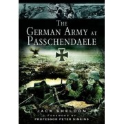 The German Army at Passchendaele by Jack Sheldon