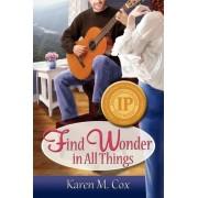 Find Wonder in All Things by Karen M Cox