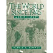 The World Since 1945 by Daniel R. Brower