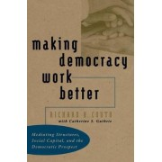 Making Democracy Work Better by Richard A. Couto
