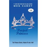 The Princess Diaries, Volume IV and a Half: Project Princess by Meg Cabot