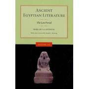 Ancient Egyptian Literature: Late Period v. 3 by Miriam Lichtheim