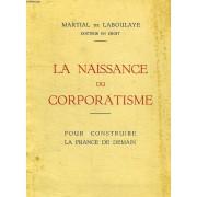 La Naissance Du Corporatisme, Pour Construire La France De Demain