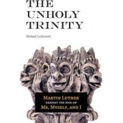 The Unholy Trinity by Michael A Lockwood