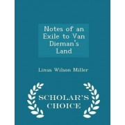 Notes of an Exile to Van Dieman's Land - Scholar's Choice Edition by Linus Wilson Miller