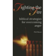 Fighting the Fire: Biblical Strategies for Overcoming Anger