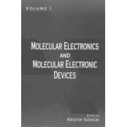 Molecular Electronics and Molecular Electronic Devices: v. 1 by Kristof Sienicki