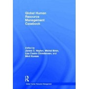 Global Human Resource Management Casebook by James Hayton