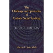 The Challenge and Spirituality of Catholic Social Teaching by Marvin L.Krier Mich