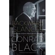 Backward Glances by Conrad Black