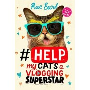 #Help: My Cat's a Vlogging Superstar! by Rae Earl