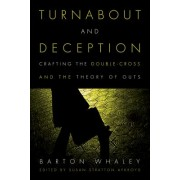 Turnabout and Deception: Crafting the Double-Cross and the Theory of Outs