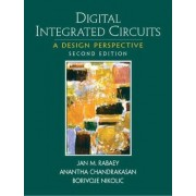 Digital Integrated Circuits by Jan M. Rabaey