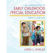 An Introduction to Early Childhood Special Education by Linda L. Dunlap