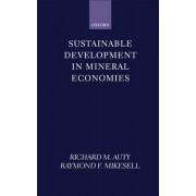 Sustainable Development in Mineral Economies by Richard M. Auty