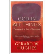 God in All Things by Gerard W. Hughes