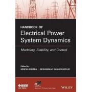 Handbook of Electrical Power System Dynamics by Mircea Eremia