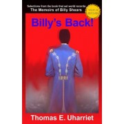 Billy's Back!: Selections from the Book That Set World Records: The Memoirs of Billy Shears