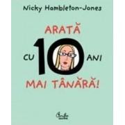 Arata cu 10 ani mai tanara - Nicky Hambleton-Jones