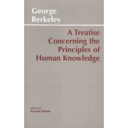 A Treatise Concerning the Principles of Human Knowledge by George B. Berkeley