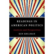 Readings in American Politics by Ken Kollman
