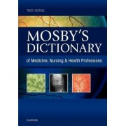Mosby's Dictionary of Medicine, Nursing & Health Professions by Mosby